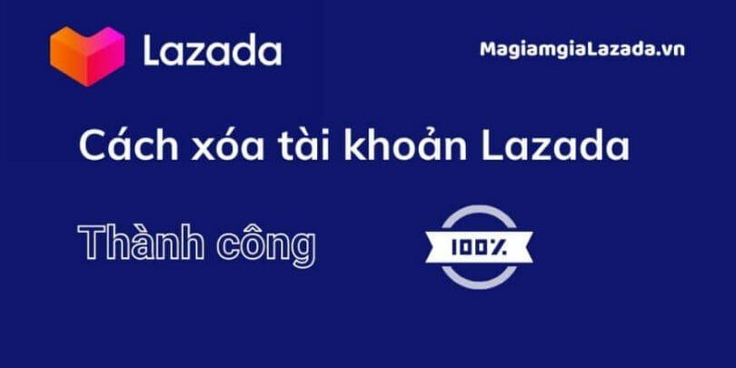 Cách xóa tài khoản Lazada MagiamgiaLazada.vn