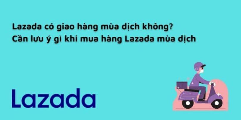 Lazada có giao hàng mùa dịch không